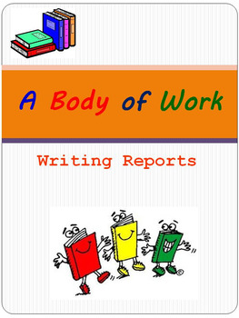 A Body of Work: Writing Reports