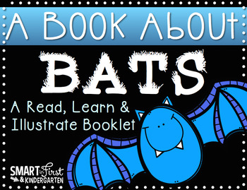 A Book About Bats: A Read, Learn and Illustrate Booklet