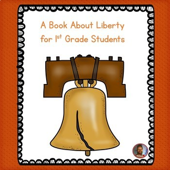 A Book About Liberty for 1st Grade Students