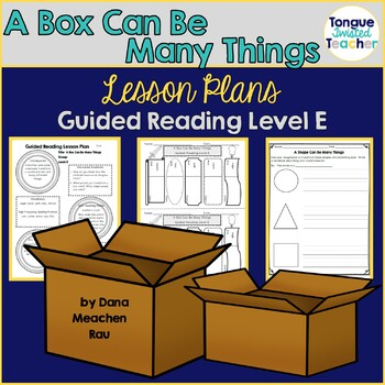 A Box Can Be Many Things by Dana Meachen Rau, Level E Guided Reading Lesson Plan