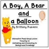 A Boy, A Bear,  and a Balloon  Interactive Read Aloud using the gradual release