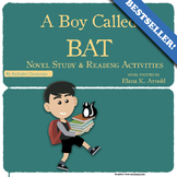 A Boy Called Bat - Novel Study, Reading Activities, and Wr