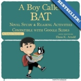A Boy Called Bat - Novel Study & Reading Activities for Google Slides