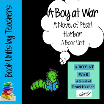 A Boy at War: A Novel of Pearl Harbor Book Unit by Harry Mazer