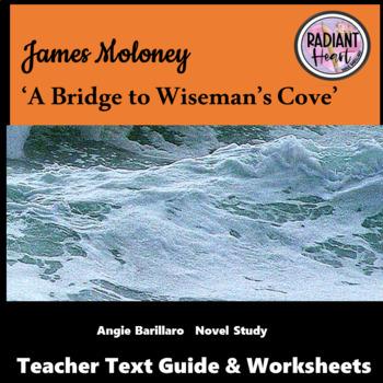 A Bridge to Wiseman's Cove - James Moloney Teacher Text Guide & Worksheets