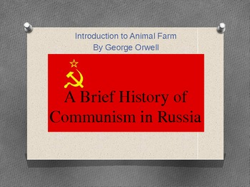 A Brief History of Communism in Russia - Introduction to Animal Farm