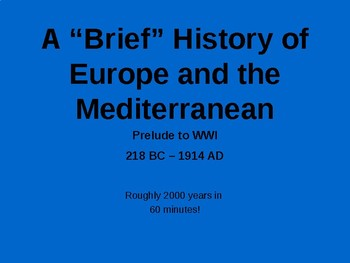 """A """"Brief"""" History of Europe and the Mediterranean: Prelude to WWI"""