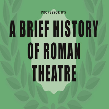 A Brief History of Roman Theatre Powerpoint/Activity Sheet Bundle