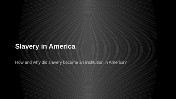 A Brief History of Slavery in America