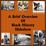 A Brief Introduction to Black History - Slideshow
