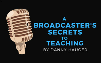 A Broadcaster's Secrets to Teaching: Dynamic Teaching Tips by Danny Hauger eBook