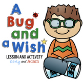A Bug and A Wish Lesson and Activity