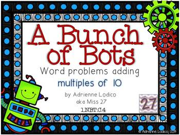 A Bunch of Bots Adding 2 digit numbers and multiples of 10 word problems