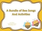 A Bundle of Bee Songs for teaching ta & ti-ti and so-mi-la