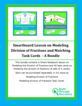 Smartboard Lesson on Modeling Division of Fractions and Task Cards - A Bundle