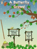 A Butterfly Grows! Aligned with Journeys Lesson 24! NO PREP! Just PRINT and GO!