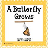 A Butterfly Grows- First Grade Supplemental Unit