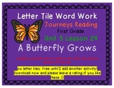A Butterfly Grows Letter Tiles Journeys First Grade Reading Unit 5 Lesson 24