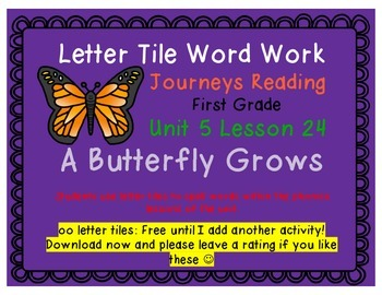 A Butterfly Grows Letter Tiles Journeys First Grade Readin