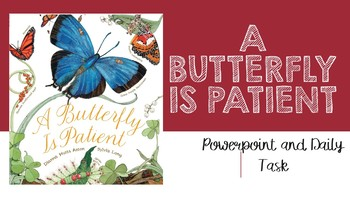 A Butterfly is Patient PowerPoint and Daily Task
