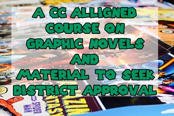 Full CC aligned Graphic Novel class including material to seek District Approval