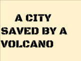A CITY SAVED BY A VOLCANO