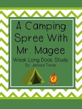 A Camping Spree with Mr. Magee Week-Long Unit NO PREP