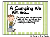 A Camping We Will Go: Science, Math, & Language Arts Activities for Pre-K - K