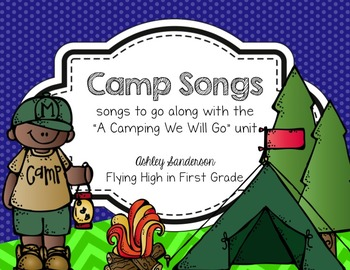 """""""A Camping We Will Go"""" Songs"""
