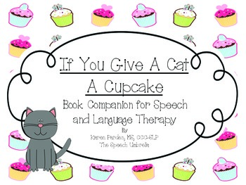 A Cat And A Cupcake: Book Companion Unit for Speech and Language