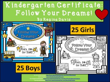 A+ Certificates:  Kindergarten End of Year....Follow Your Dreams!