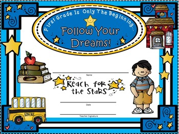 A+ Certificates:  First Grade End of Year....Follow Your Dreams!
