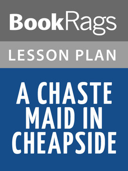 A Chaste Maid in Cheapside Lesson Plans