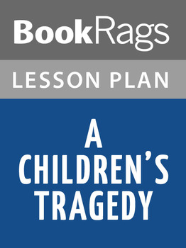 A Children's Tragedy Lesson Plans