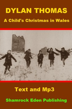 a childs christmas in wales dylan thomas text and mp3