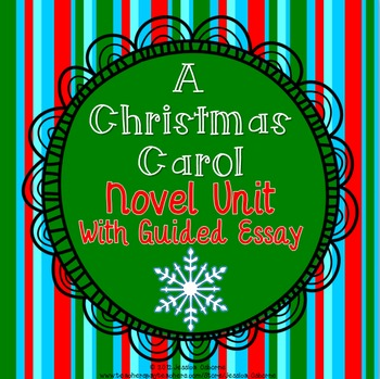 A Christmas Carol: Novel Unit with Cause/Effect Essay and other assignments