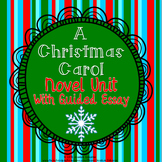 A Christmas Carol: Novel Unit with Cause/Effect Essay and