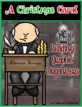 A Christmas Carol by Charles Dickens ~ Reading Graphic Organizers