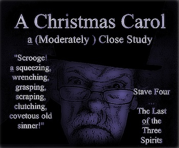 A Christmas Carol Stave Four: A Close Reading Study (7 pages ...