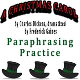 A Christmas Carol dramatized by Frederick Gaines - Paraphrasing Practice