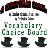 A Christmas Carol dramatized by Frederick Gaines - Vocabulary Choice Board