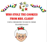 A Christmas Chemistry Mystery - Who Stole the Cookies from