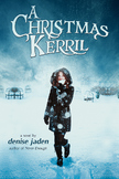 A Christmas Kerril - A Young Adult Novel by Denise Jaden