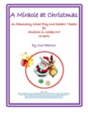 "An Elementary School Play and Readers' Theater ""Miracle at Christmas"""