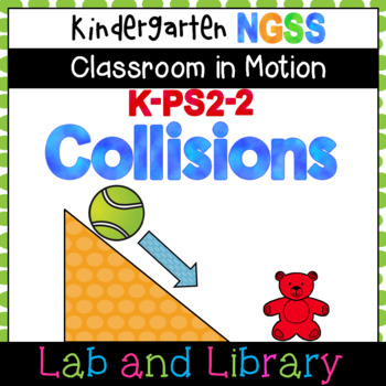 Kindergarten Classroom in Motion: NGSS Force and Motion Unit (K-PS2-2)