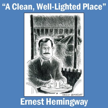 """""""A Clean, Well Lighted Place"""" by Ernest Hemingway: Text, Questions, & Key"""