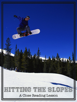 A Close Reading Lesson- Hitting The Slopes