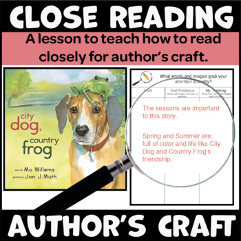 A Close Reading Lesson to Teach Author's Craft (Book: City Dog, Country Frog)