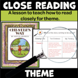 A Close Reading Lesson to Teach Theme (Uses the Book Chester's Way)