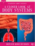 A Closer Look at Body Systems-Learning About Science Level 2